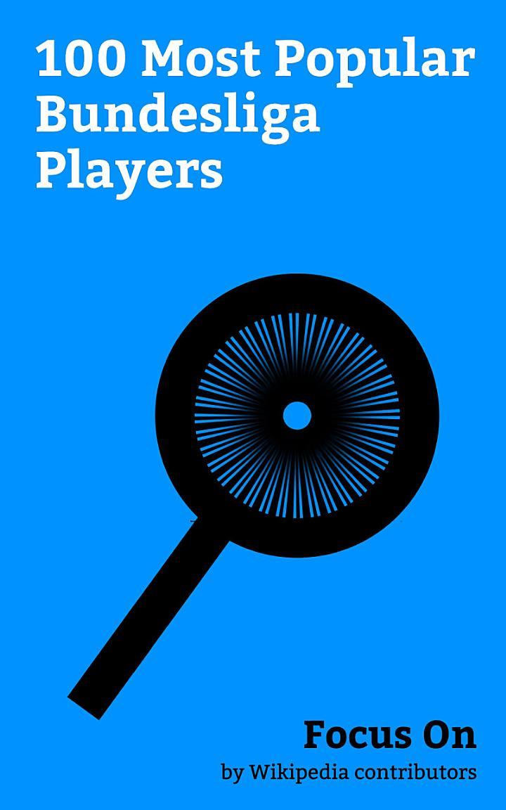 Focus On: 100 Most Popular Bundesliga Players