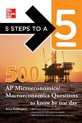 5 Steps to a 5 500 Must Know AP Microeconomics Macroeconomics Questions PDF