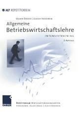 Allgemeine Betriebswirtschaftslehre: Intensivtraining, Ausgabe 2