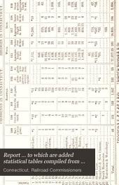 Annual Report ...: To which are Added Statistical Tables Compiled from the Annual Returns of the Railroad Companies of the State, Volume 34