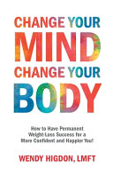 Change Your Mind, Change Your Body