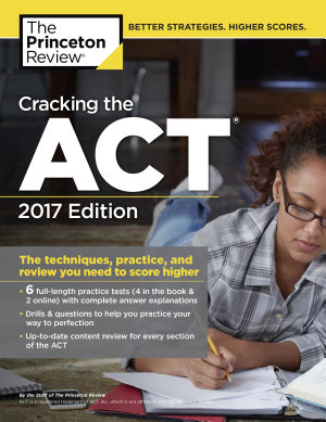 Cracking the ACT with 6 Practice Tests  2017 Edition PDF
