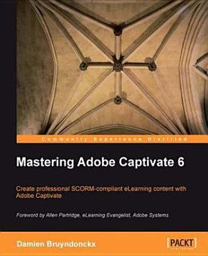Mastering Adobe Captivate 6 PDF