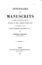 Inventaire des manuscrits latins conservés à la Bibliothèque nationale, sous les numéros 8823-18613, et faisant suite à la série dont le catalogue a été publié en 1744: Parties1à5
