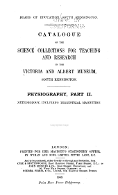 Catalogue of the Science Collections for Teaching and Research in the Victoria and Albert Museum, South Kensington: Meteorology, Including Terrestrial Magnestism, Part 2