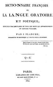 Dictionaire françois de la langue oratoire et poétique, suivi d'un vocabulaire de tour les mots qui appartiennent au langage vulgaire: Volume3