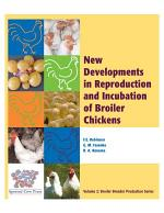 New Developments in Reproduction and Incubation of Broiler Chickens