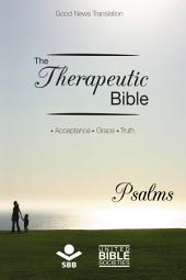 The Therapeutic Bible – Psalms: Acceptance • Grace • Truth