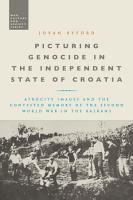 Picturing Genocide in the Independent State of Croatia PDF