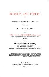 Religion and Poetry: Being Selections Spiritual and Moral, from the Poetical Works of the Rev. R. Montgomery