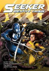 Seeker: Identity Crisis: Issues 1-3