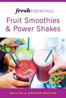 Fresh Essentials  Fruit Smoothies And Power Shakes PDF