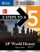 5 Steps to a 5 AP World History 2017 / Cross-Platform Prep Course: Edition 10