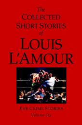 The Collected Short Stories of Louis L'Amour: Volume 6