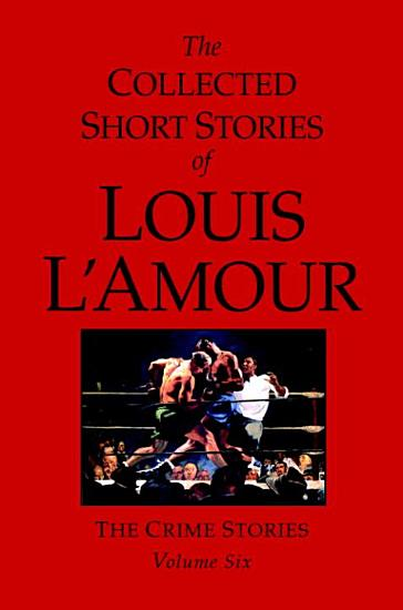 The Collected Short Stories of Louis L Amour  Volume 6 PDF