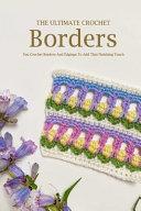The Ultimate Crochet Borders