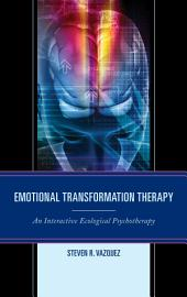 Emotional Transformation Therapy: An Interactive Ecological Psychotherapy