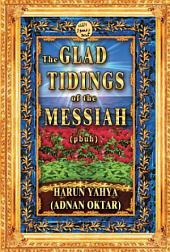 The Glad Tidings Of The Messiah