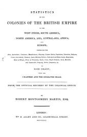 Statistics of the Colonies of the British Empire ...: From the Official Records of the Colonial Office
