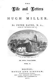 The Life and Letters of Hugh Miller: Volume 1