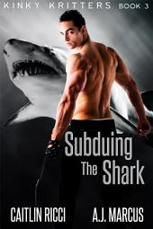 Subduing the Shark