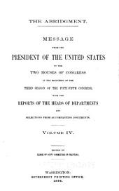 The Abridgment ... Containing the Annual Message of the President of the United States to the Two Houses of Congress ... with Reports of Departments and Selections from Accompanying Papers: Volume 4