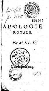 Apologie royale. Par M. I. L. D.