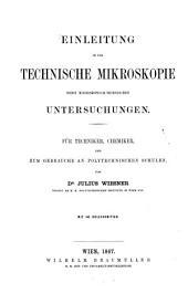 Einleitung in die technische Mikroskopie nebst mikroskopisch-technischen Untersuchungen (etc.)