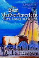 The Best Native American Myths  Legends  and Folklore Vol  3 PDF