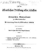 Zu der öffentlichen Prüfung aller Klassen des Königlichen Gymnasiums zu Marienwerder am ... ladet ergebenst ein: 1863/64 (1864)