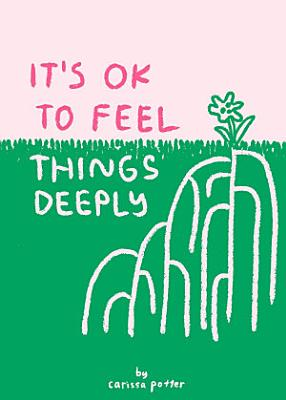 It s OK to Feel Things Deeply
