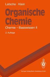 Organische Chemie: Chemie - Basiswissen II, Ausgabe 2