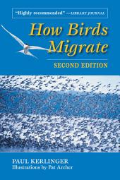How Birds Migrate: Edition 2