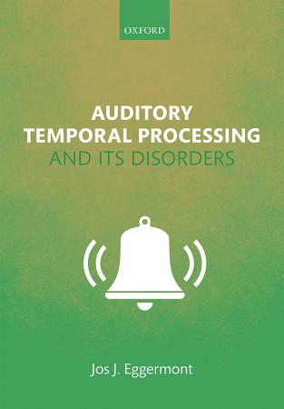 Auditory Temporal Processing and its Disorders PDF