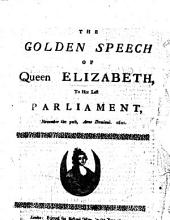 Queene Elizabeth's Speech to her last Parliament. 30 Nov. 1601
