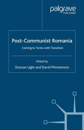 Post-Communist Romania: Coming to Terms with Transition