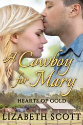 A Cowboy for Mary: Hearts of Gold
