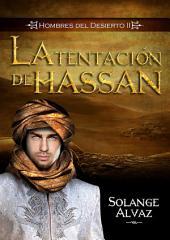 La Tentación de Hassan: Serie Hombres del Desierto
