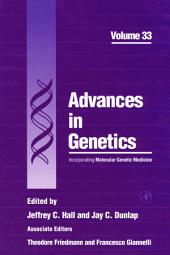 Advances in Genetics: Volume 33