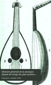 Histoire générale de la musique depuis les temps les plus anciens jusqu'à nos jours: Volume2