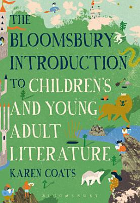 The Bloomsbury Introduction to Children s and Young Adult Literature PDF