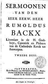 Sermoonen van den seer eerw. heer Rumoldus Backx ... op de feest-dagen oft heyligh-dagen van het jaer waer in het catholyck geloof bevestight wort ...