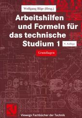 Arbeitshilfen und Formeln für das technische Studium: Grundlagen, Ausgabe 9