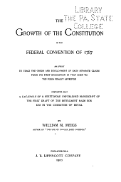 The Growth of the Constitution in the Federal Convention of 1787: An Effort to Trace the Origin and Development of Each Separate Clause from Its First Suggestion in that Body to the Form Finally Approved, Volume 3