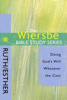 The Wiersbe Bible Study Series  Ruth   Esther PDF