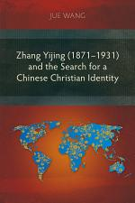 Zhang Yijing (1871–1931) and the Search for a Chinese Christian Identity