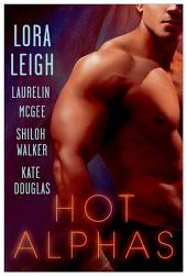 Hot Alphas: Four Steamy Short Stories