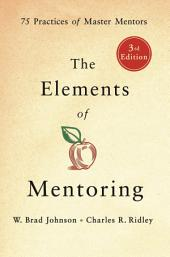 The Elements of Mentoring: Edition 2
