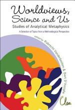 Worldviews, Science, and Us