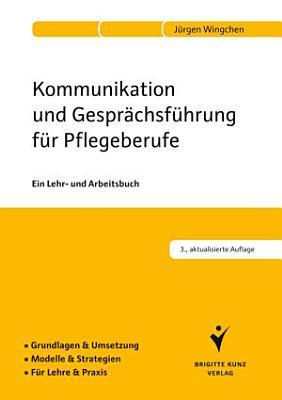 Kommunikation und Gespr  chsf  hrung f  r Pflegeberufe PDF